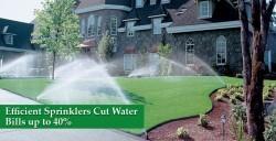 Efficient sprinklers cut water bills up to 40%