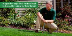 Imagine having a real professional dedicated to caring for your lawn
